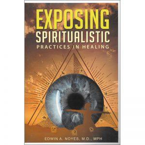 Exposing Spiritualistic Practices in Healing Front