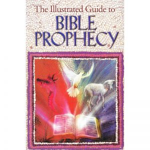 The Illustrated Guide to Bible Prophecy Front